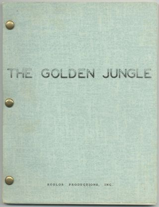 Screenplay): The Golden Jungle. Richard L. NEWHAFER