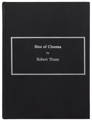 Sins of Cinema or How Movies Saved and Destroyed My Life. Robert THOM
