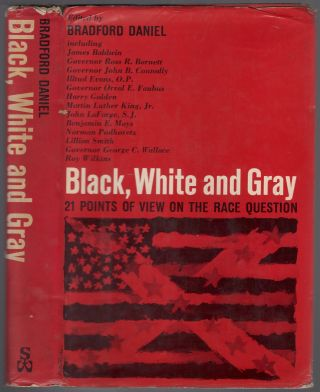 Black, White and Gray: 21 Points of View on the Race Question. Bradford DANIEL, James Baldwin