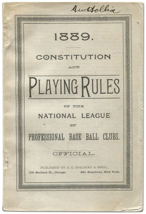 Constitution and Playing Rules of the National League of Professional Base Ball Clubs 1889