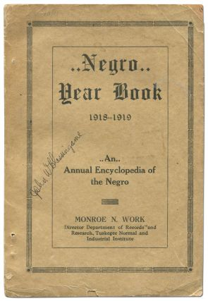 Negro Year Book. An Annual Encyclopedia of the Negro, 1918-1919. Monroe N. WORK