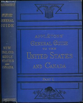 Appletons' General Guide to the United States and Canada: Part I: New England and Middle States...