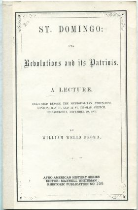 St. Domingo: Its Revolutions and its Patriots. A Lecture. Delivered before the Metropolitan...