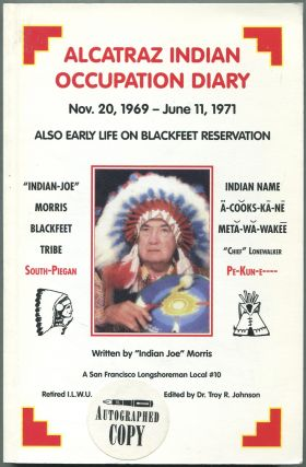 The Life of Meta-wa-wakee, Lonewalker [cover title]: Alcatraz Indian Occupation Diary, Nov. 20, 1969-June 11, 1971, Also Early Life on Blackfeet Reservation