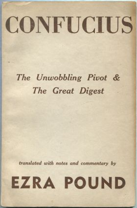 Confucius: The Unwobbling Pivot & The Great Digest. CONFUCIUS, Ezra Pound