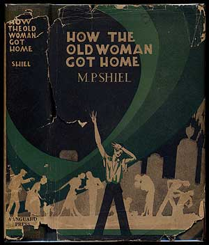 How the Old Woman Got Home. M. P. SHIEL
