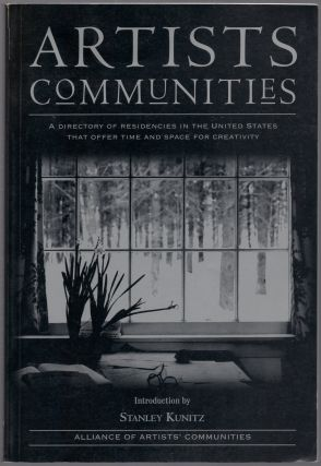 Artists Communities: A Directory of Residincies in the United States Offering Time and Space for...