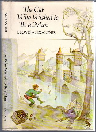 The Cat Who Wished to Be a Man. Lloyd ALEXANDER