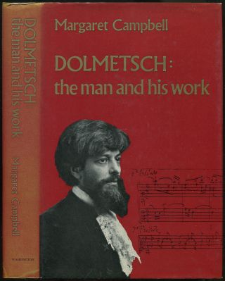 Dolmetsch: The Man and His Work. Margaret CAMPBELL