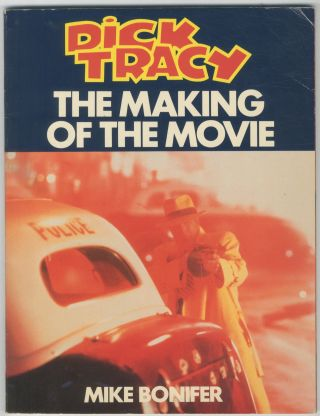 Dick Tracy: The Making of the Movie. Mike BONIFER