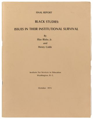 Black Studies: Issues in Their Institutional Survival. Final Report. Elias BLAKE Jr., Henry Cobb