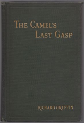 The Camel's Last Gasp. Richard GRIFFIN
