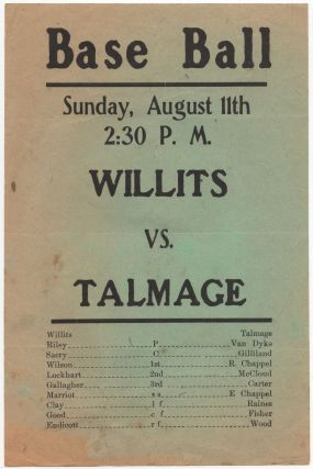 Flyer:) Base Ball. Sunday, August 11th 2:30 P.M. Willits vs. Talmage