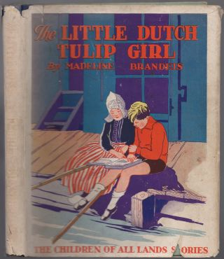 The Little Dutch Tulip Girl. Madeline BRANDEIS