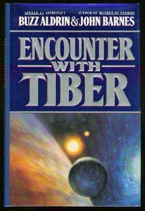 Encounter with Tiber. Buzz ALDRIN, John Barnes