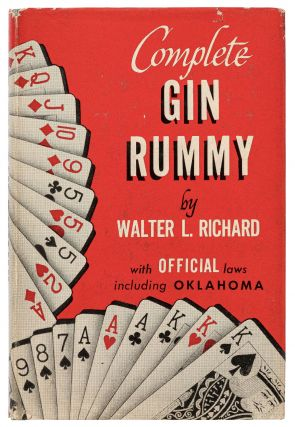 Complete Gin-Rummy: How to Play with Pointers by Walter L. Richard. Laws of Gin-Rummy 1948
