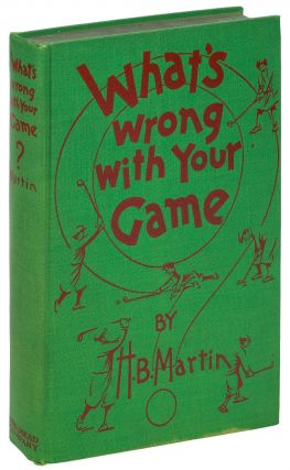 What's Wrong With Your Game. H. B. MARTIN