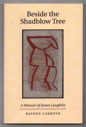 Beside the Shadblow Tree. Hayden CARRUTH