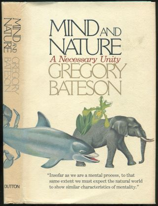 Mind and Nature: A Necessary Unity. Gregory BATESON