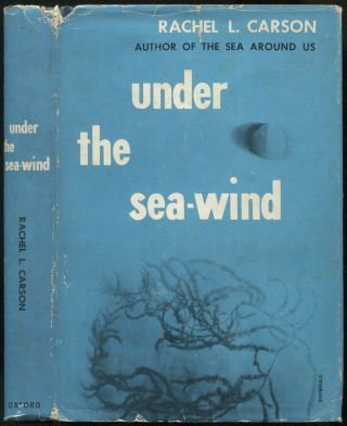 Under the Sea-Wind: A Naturalist's Picture of Ocean Life. Rachel L. CARSON
