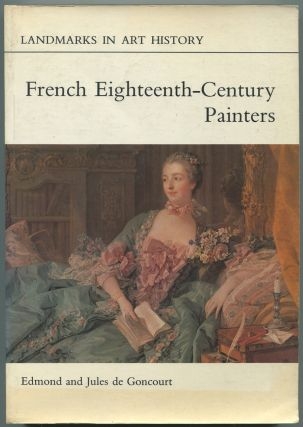 French Eighteenth-Century Painters: Watteau, Boucher, Chardin, La Tour, Greuze, Fragonard...