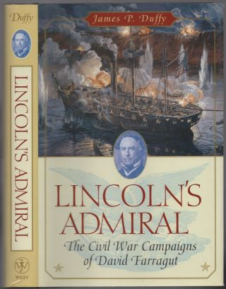 Lincoln's Admiral: The Civil War Campaigns of David Farragut. James P. DUFFY