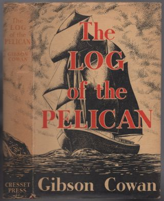 The Log of the Pelican. Gibson COWAN