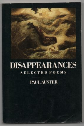 Disappearances: Selected Poems. Paul AUSTER