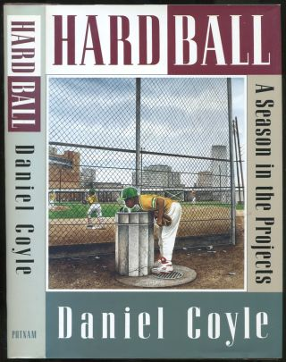 Hardball: A Season in the Projects. Daniel COYLE
