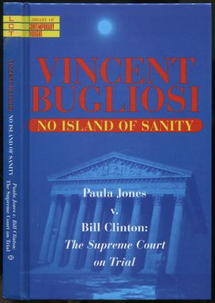 No Island of Sanity: Paula Jones v. Bill Clinton: The Supreme Court on Trial (The Library of...