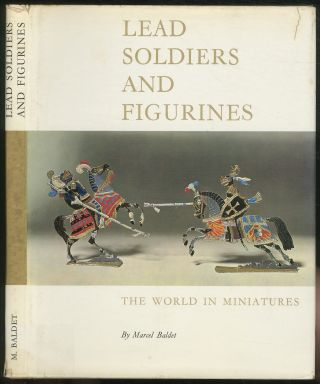Lead Soldiers and Figurines. Marcel BALDET