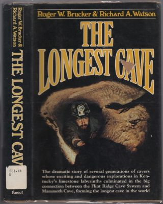 The Longest Cave. Roger W. BRUCKER, Richard A. Watson