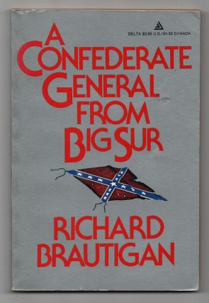 A Confederate General From Big Sur. Richard BRAUTIGAN