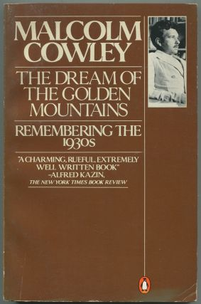 The Dream of The Golden Mountains: Remembering the 1930s. Malcolm COWLEY