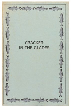 Cracker in the Glade: A Portrait of Robert Shorter, Fisherman, and His Family [with] Crackers in the Glade: Life and Times in the Old Everglades (Expanded edition)