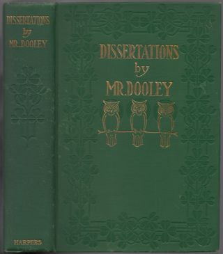 Dissertations by Mr. Dooley. Finley Peter DUNNE