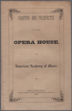 Charter and Prospectus of the Opera House, or American Academy of Music