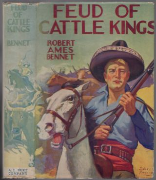 Feud of Cattle Kings. Robert Ames BENNET