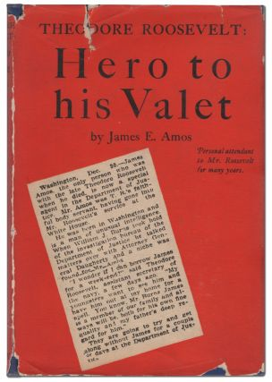 Theodore Roosevelt: Hero to His Valet. James E. AMOS
