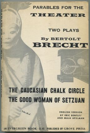 Parables for the Theater: Two Plays by Bertolt Brecht: The Good Woman of Setzuan and The...