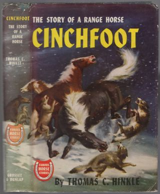Cinchfoot: The Story of a Range Horse. Thomas C. HINKLE