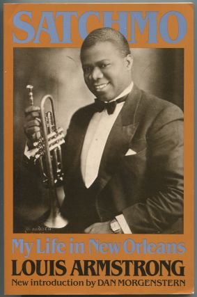 Satchmo: My Life in New Orleans. Louis ARMSTRONG