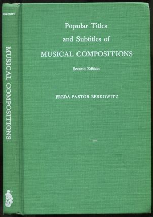 Popular Titles and Subtitles of Musical Compositions: Second Edition. Freda Pastor BERKOWITZ