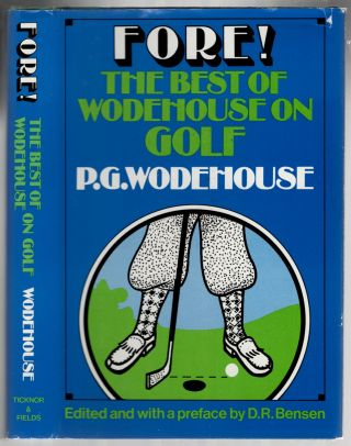 Fore! The Best of Wodehouse on Golf. P. G. WODEHOUSE