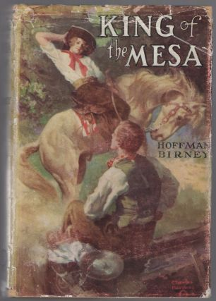 King of the Mesa. Hoffman BIRNEY