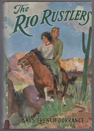 The Rio Rustlers. James French DORRANCE