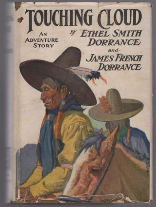 Touching Cloud: An Adventure Story. Ethel Smith DORRANCE, James French Dorrance