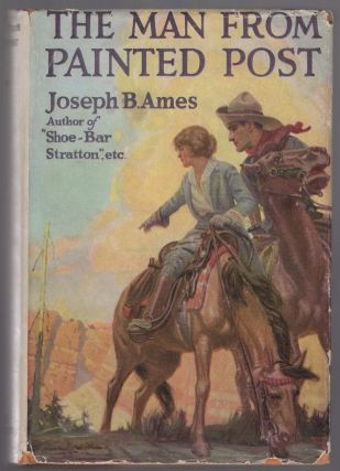 The Man from Painted Post. Joseph B. AMES