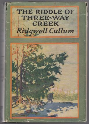 The Riddle of Three-Way Creek. Ridgwell CULLUM