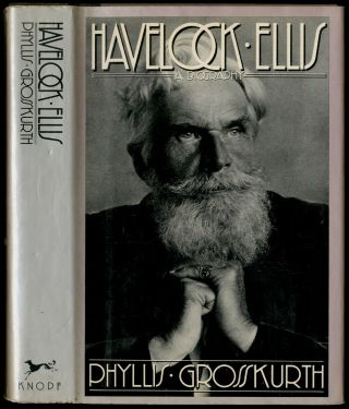 Havelock Ellis: A Biography. Phyllis GROSSKURTH